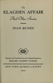 Cover of: The Elaghin affair and other stories | Ivan Alekseevich Bunin