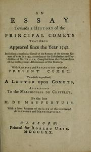 Cover of: An essay towards a history of the principal comets that have appeared since the year 1742 | Charles Burney