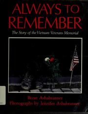 Cover of: Always to remember: the story of the Vietnam Veterans Memorial