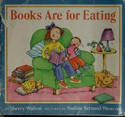 Cover of: Books are for eating | Sherry Walton