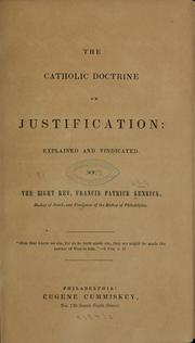 Cover of: The Catholic doctrine on justification | Francis Patrick Kenrick