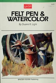 Cover of: Felt pen & watercolor | Duane R. Light