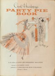 Cover of: Good housekeeping's party pie book | by the ediotrs of Good Housekeeping magazine ; drawings by Katherine Grace