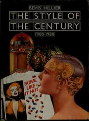 Cover of: The style of the century, 1900-1980 | Bevis Hillier