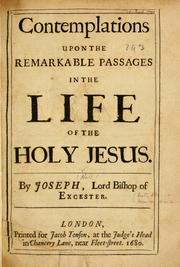 Cover of: Contemplations upon the remarkable passages in the life of the Holy Jesus