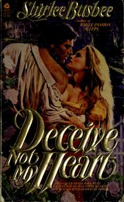 Cover of: Deceive not my heart by Shirlee Busbee