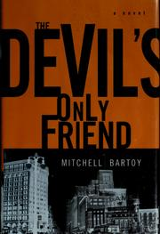 Cover of: The devil's only friend | Mitchell Bartoy