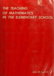 Cover of: The teaching of mathematics in the elementary school | John W. Starr