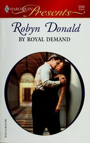 Cover of: By royal demand | Robyn Donald, Robyn Donald