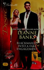 Cover of: Blackmailed into a false engagement | Leanne Banks