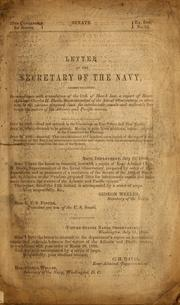 Cover of: Letter of the Secretary of the Navy, communicating in compliance with a resolution of the 19th of March last [1866] a report of Rear Admiral Charles H. Davis, Superintendent of the Naval Observatory, in relation to the various proposed lines for interoceanic canals and railroads between the waters of the Atlantic and Pacific Oceans