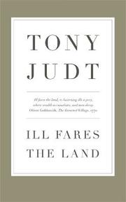Cover of: Ill Fares The Land: A Treatise On Our Present Discontents