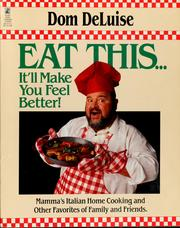 Cover of: Eat this-- it'll make you feel better!