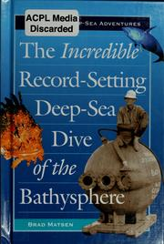 Cover of: The incredible record-setting deep-sea dive of the bathysphere
