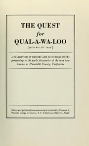 Cover of: The quest for Qual-a-wa-loo <Humboldt bay> a collection of diaries and historical notes pertaining to the early discoveries of the area now known as Humboldt County, California