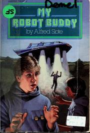 Cover of: My robot buddy | Alfred Slote