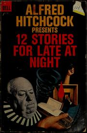 Cover of: Alfred Hitchcock presents 12 stories for late at night | Alfred Hitchcock