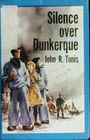 Cover of: Silence Over Dunkerque. | Tunis, John Roberts