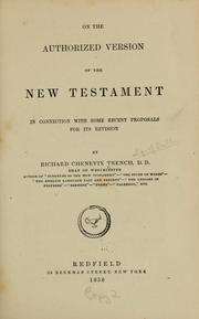 Cover of: On the authorized version of the New Testament in connection with some recent proposals for its revision