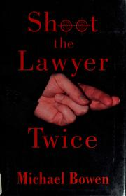 Cover of: Shoot the lawyer twice
