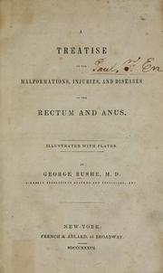 Cover of: A treatise on the malformations, injuries, and diseases of the rectum and anus ... | George Macartney Bushe