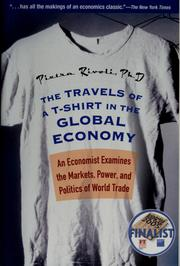 Cover of: The travels of a T-shirt in the global economy | Pietra Rivoli