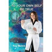 Cover of: TO YOUR OWN SELF BE TRUE |