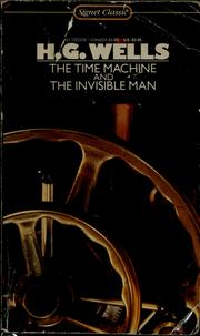 Cover of: The time machine ; and, The invisible man | H. G. Wells