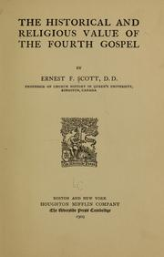 Cover of: The historical and religious value of the fourth Gospel | Scott, Ernest Findlay