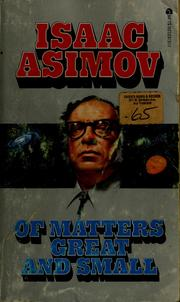 Cover of: Of matters great and small | Isaac Asimov
