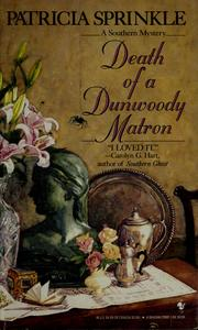 Cover of: Death of a Dunwoody matron | Patricia Houck Sprinkle