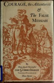 Cover of: Courage, the adventuress & The false messiah: Translation and introd. by Hans Speier.