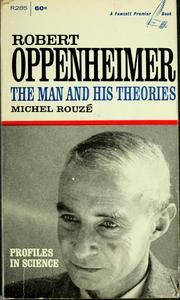 Cover of: Robert Oppenheimer, the man and his theories | Michel Rouzé