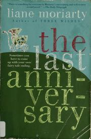 Cover of: The last anniversary | Liane Moriarty