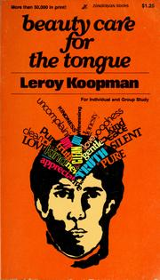 Cover of: Beauty care for the tongue | LeRoy Koopman