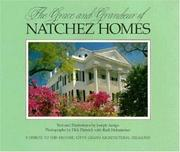 Cover of: The grace and grandeur of Natchez homes | Joseph A. Arrigo