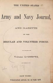 Cover of: The United States Army and Navy journal, and gazette of the regular and volunteer forces
