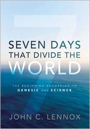 Cover of: Seven Days That Divide the World: The Beginning According to Genesis and Science |