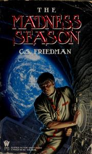 Cover of: The madness season | C. S. Friedman