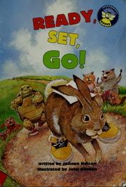 Cover of: Ready, set, go! | JoAnne Nelson