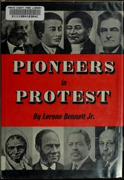 Pioneers in protest by Lerone Bennett