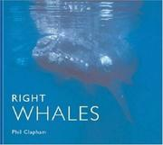 Cover of: Right Whales (World Life Library) | Phil Clapham