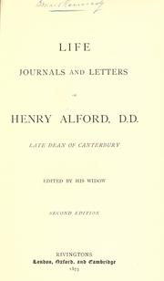 Cover of: Life, journals and letters of Henry Alford, D.D