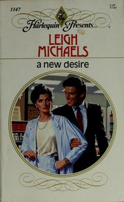 Cover of: A new desire | Leigh Michaels