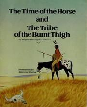 Cover of: The time of the horse and The tribe of the burnt thigh | Virginia Driving Hawk Sneve