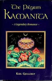 Cover of: The pilgrim Kamanita: A legendary romance