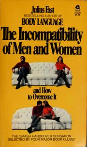 Cover of: The incompatibility of men and women and how to overcome it | Julius Fast