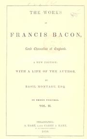 Cover of: The  works of Francis Bacon, Lord Chancellor of England | Francis Bacon