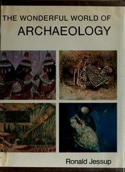 Cover of: The wonderful world of archaeology | Ronald Frederick Jessup