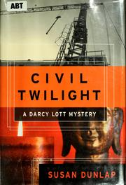 Cover of: Civil twilight: a Darcy Lott mystery